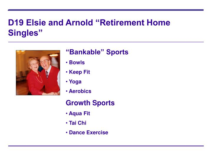 """D19 Elsie and Arnold """"Retirement Home Singles"""""""