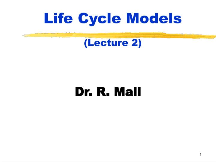 life cycle models lecture 2 n.
