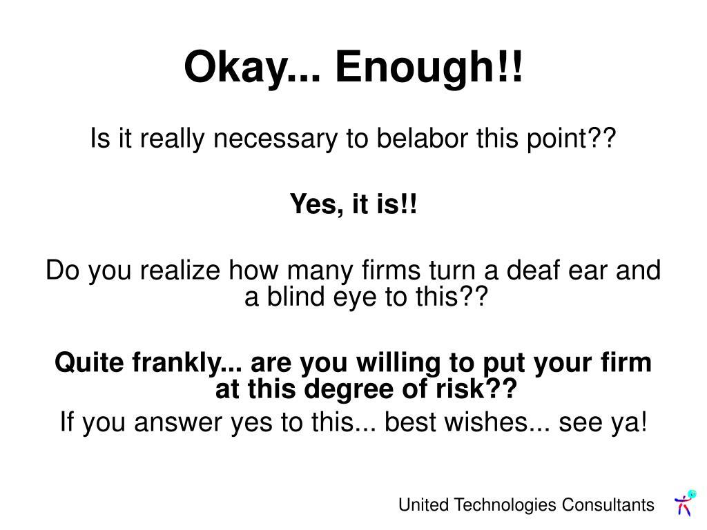 Okay... Enough!!