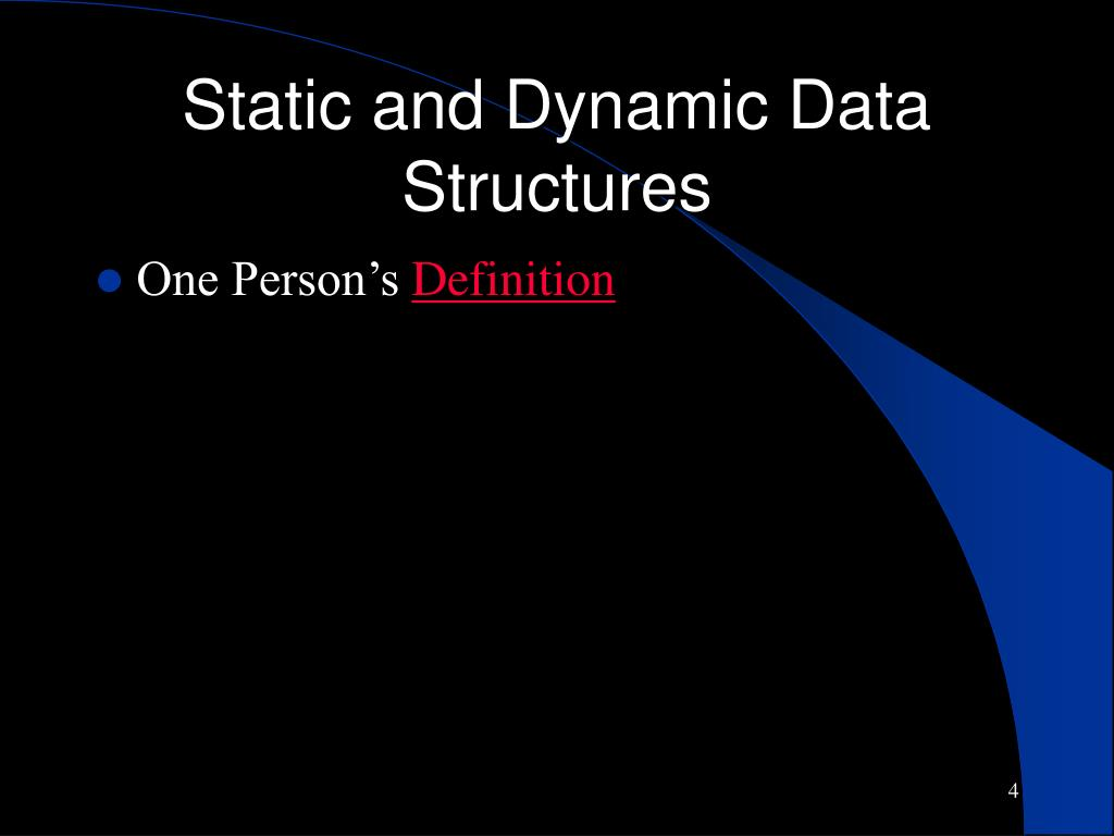 Static and Dynamic Data Structures