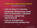 user developed applications disadvantages