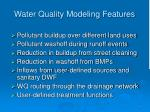 water quality modeling features