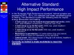 alternative standard high impact performance