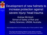 development of new helmets to increase protection against severe injury head trauma