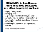however in healthcare more advanced strategies are often employed such as