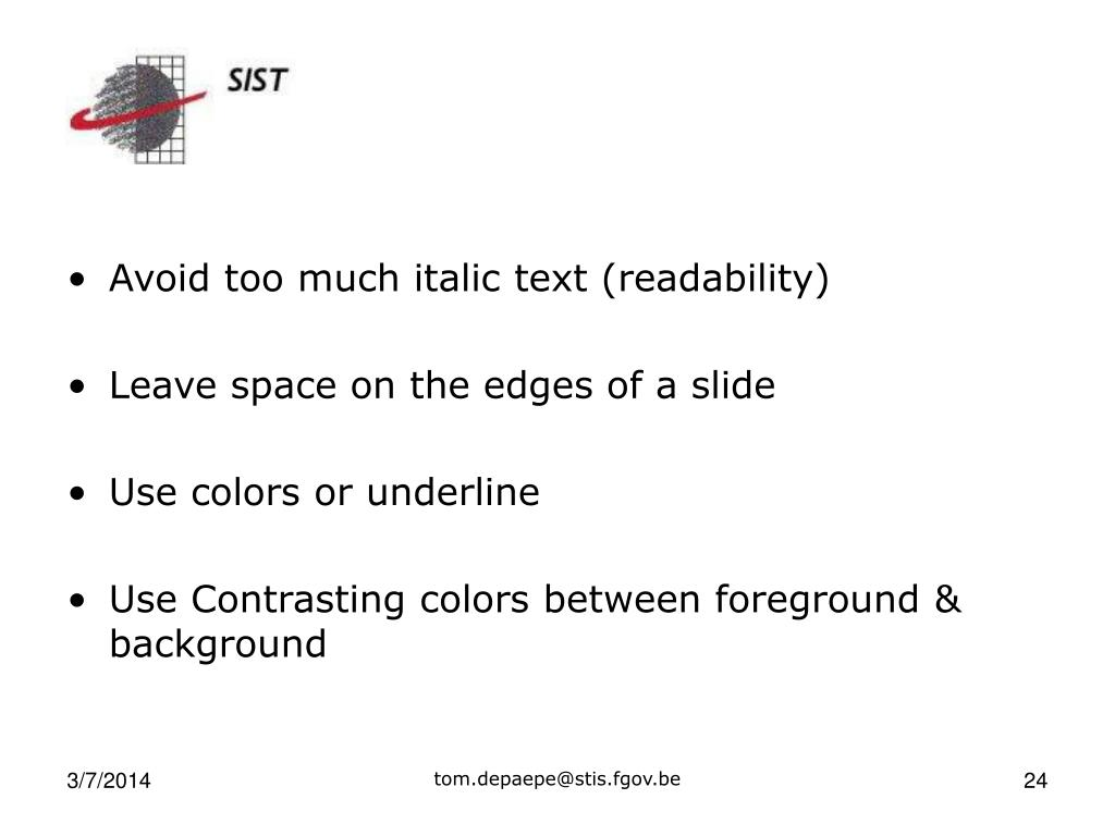 Avoid too much italic text (readability)
