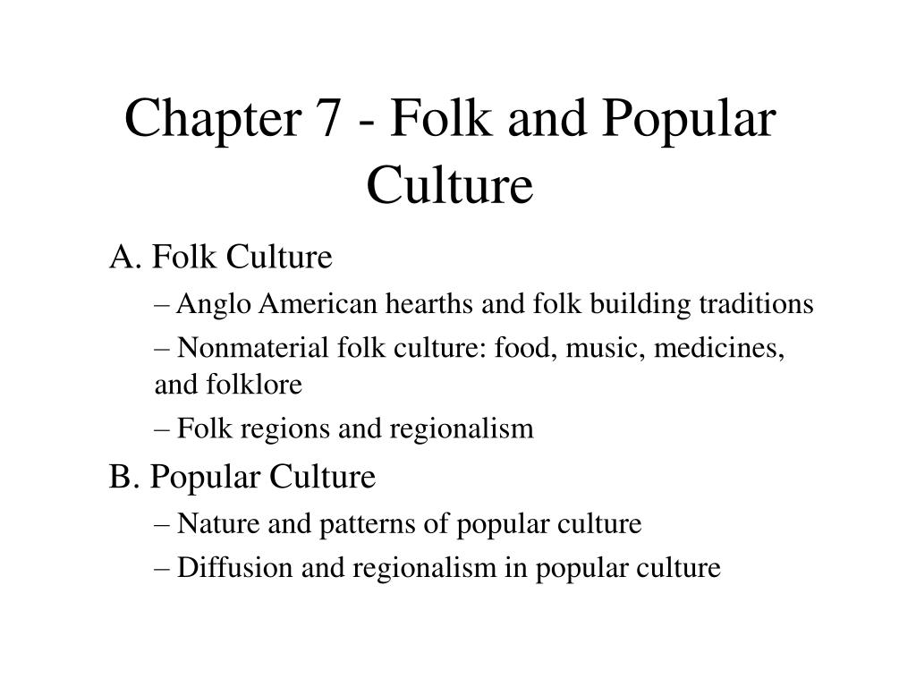 chapter 7 folk and popular culture l.