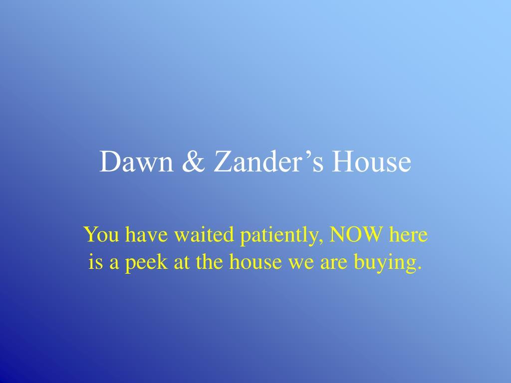 dawn zander s house l.