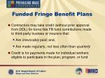 funded fringe benefit plans