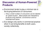 discussion of human powered products