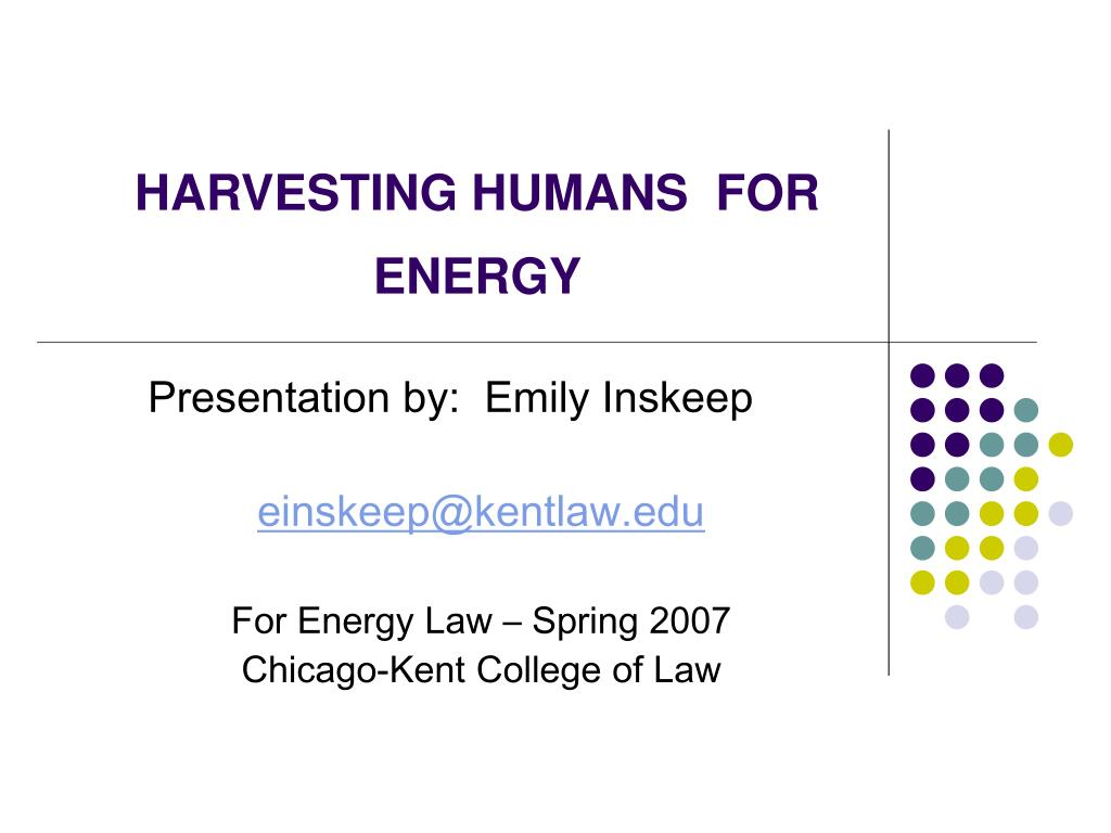harvesting humans for energy l.