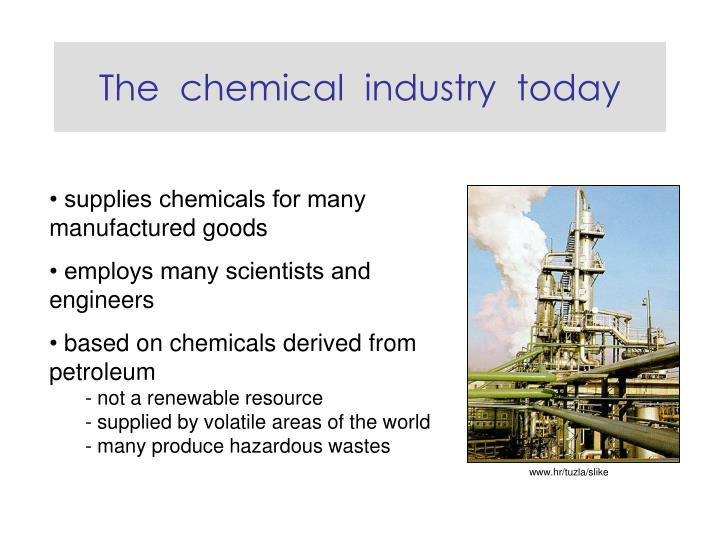 The chemical industry today