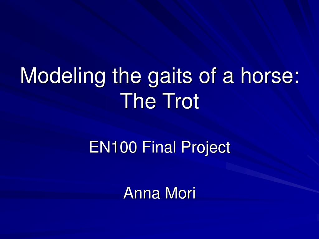 modeling the gaits of a horse the trot l.