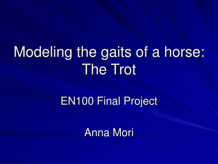Modeling the gaits of a horse the trot