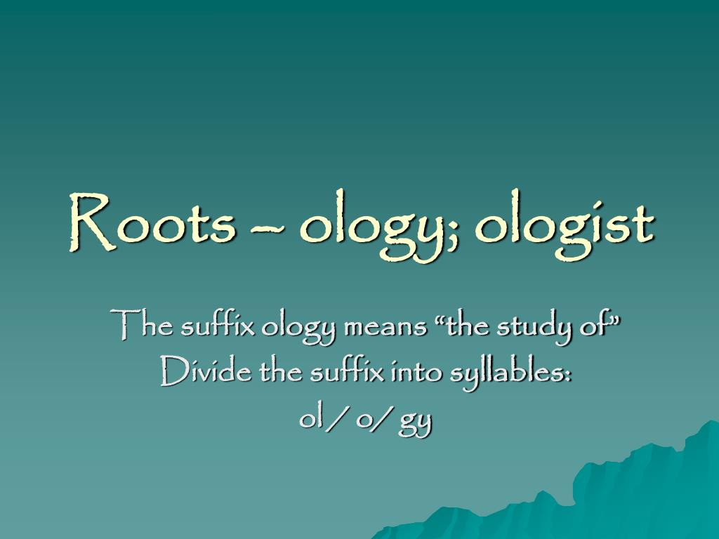 roots ology ologist l.