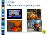 detour advances in computer games
