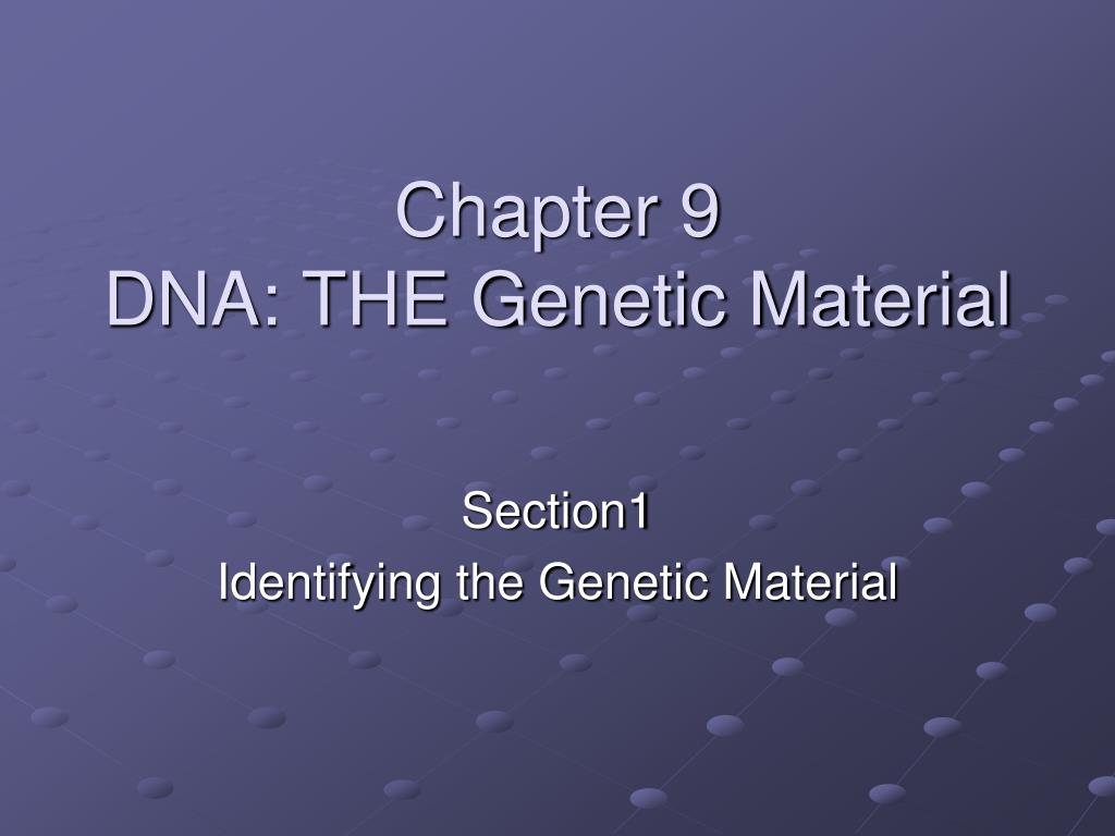 chapter 9 dna the genetic material l.