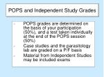 pops and independent study grades