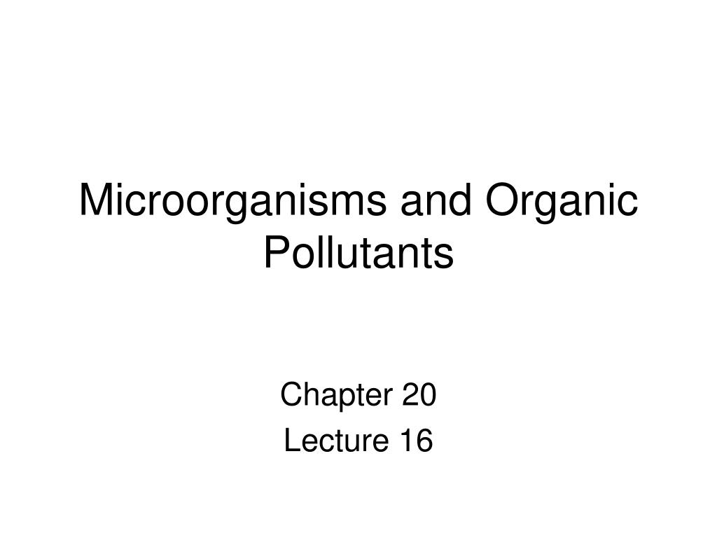 microorganisms and organic pollutants l.