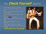 the check yourself routine