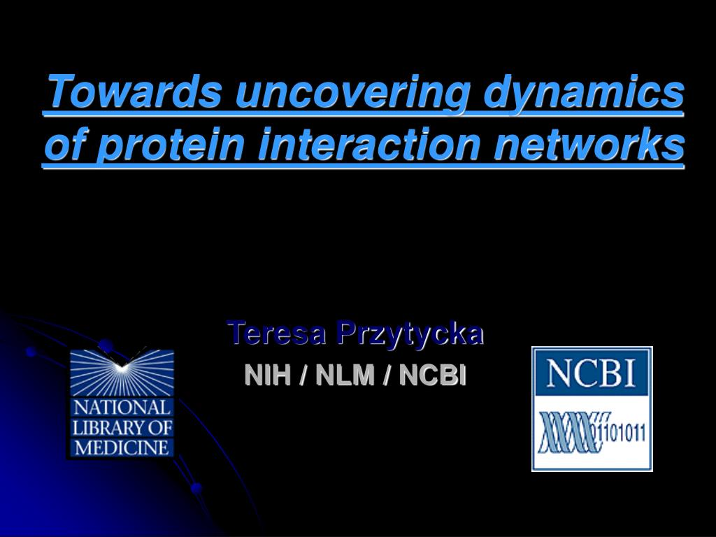 towards uncovering dynamics of protein interaction networks l.
