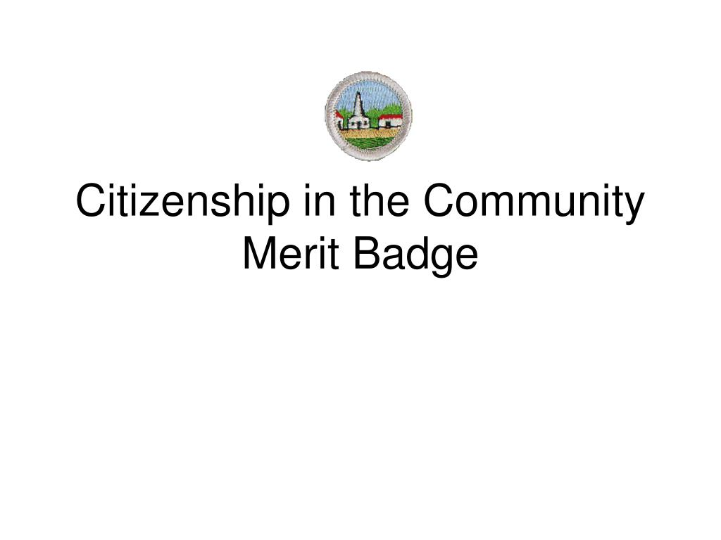 Ppt Citizenship In The Community Merit Badge Powerpoint