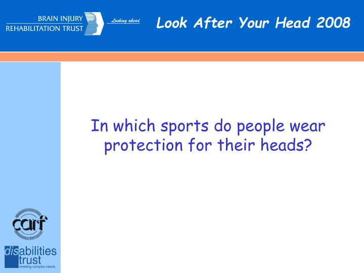 In which sports do people wear protection for their heads