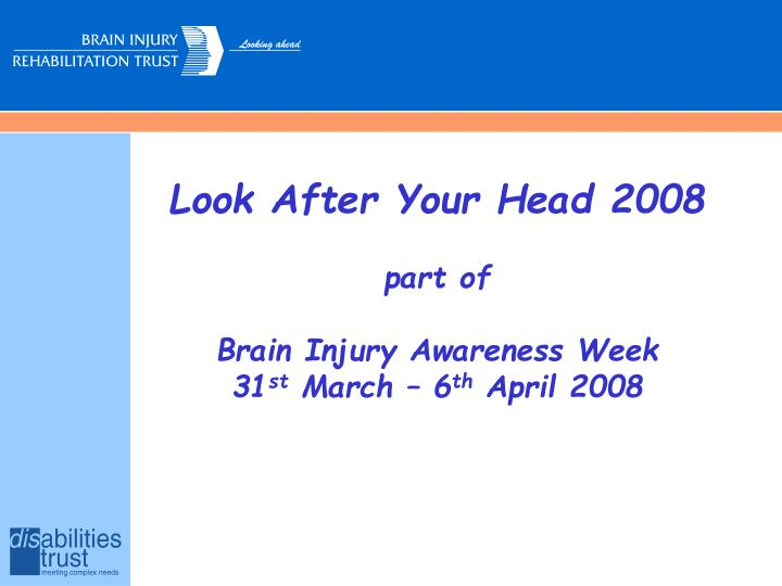 Look After Your Head 2008