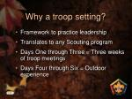 why a troop setting