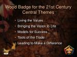 wood badge for the 21st century central themes
