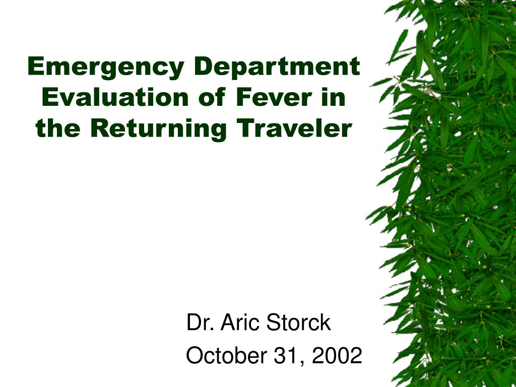 emergency department evaluation of fever in the returning traveler l.