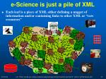 e science is just a pile of xml