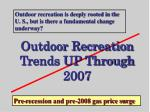 outdoor recreation trends up through 2007