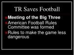 tr saves football