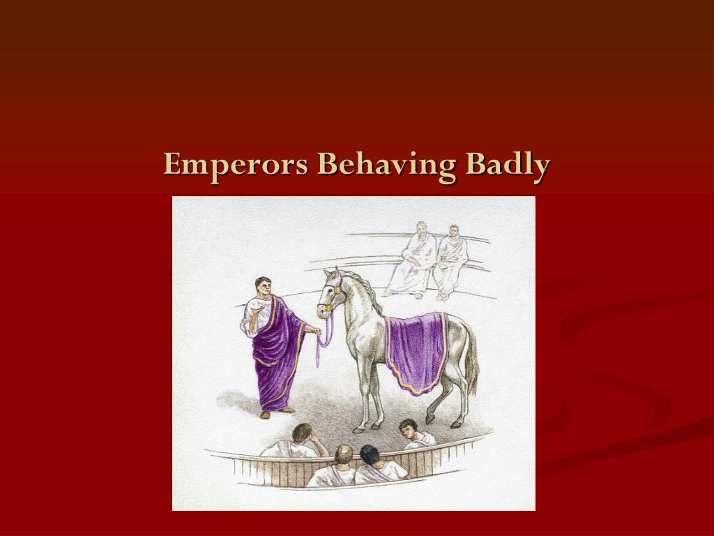 emperors behaving badly l.