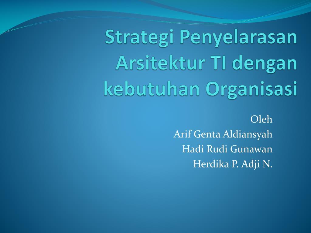 strategi penyelarasan arsitektur ti dengan kebutuhan organisasi l.