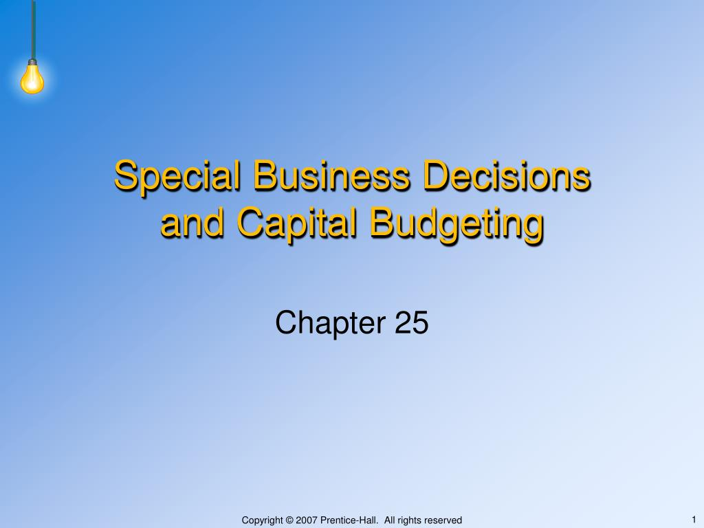 special business decisions and capital budgeting l.