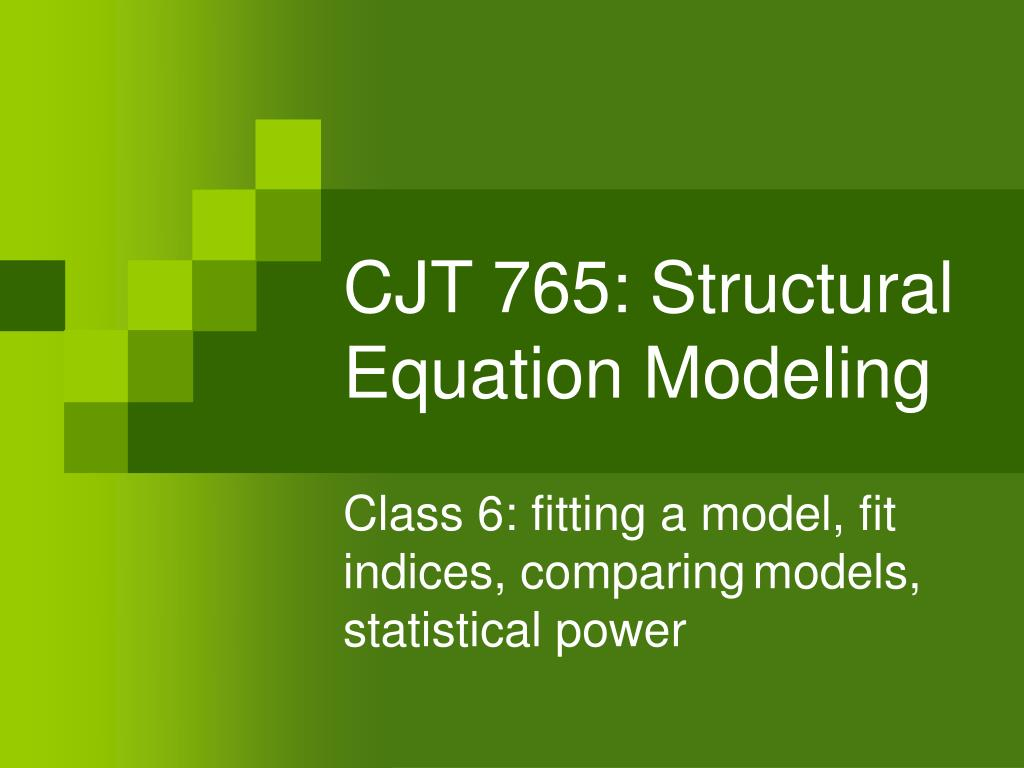 cjt 765 structural equation modeling l.