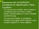 necessary but not sufficient conditions for identification rank condition