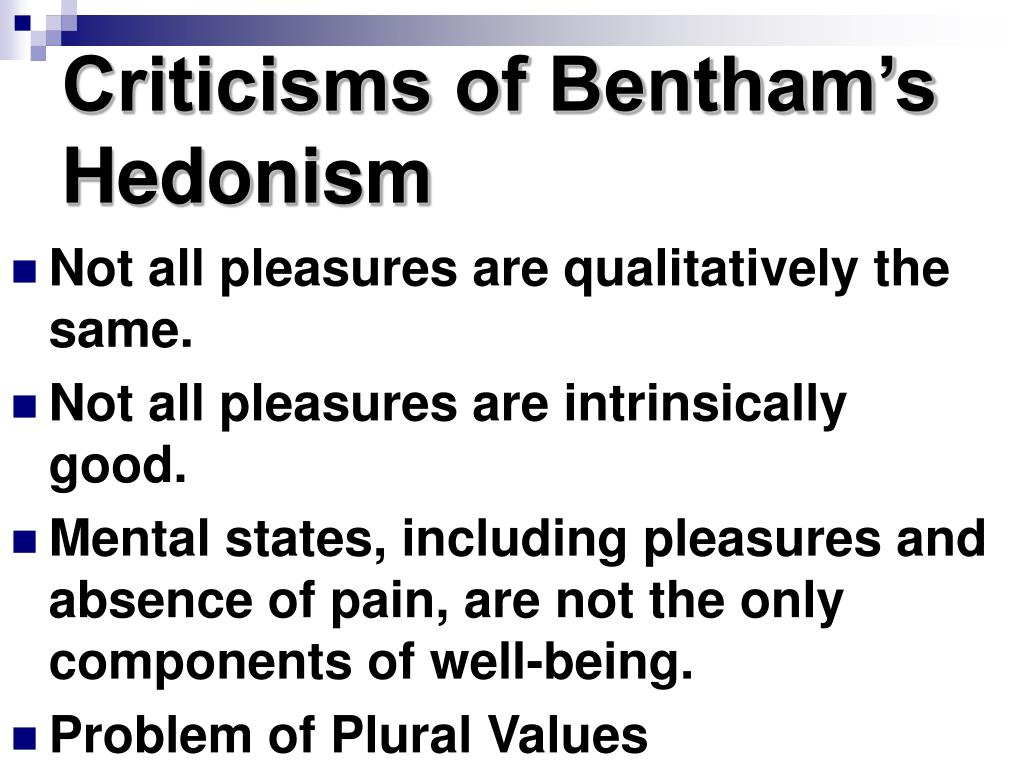 criticisms of bentham s hedonism l.