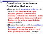 quantitative hedonism vs qualitative hedonism