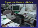 ergonomic hazards before