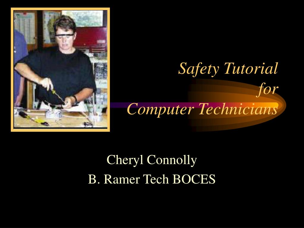 safety tutorial for computer technicians l.