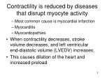contractility is reduced by diseases that disrupt myocyte activity