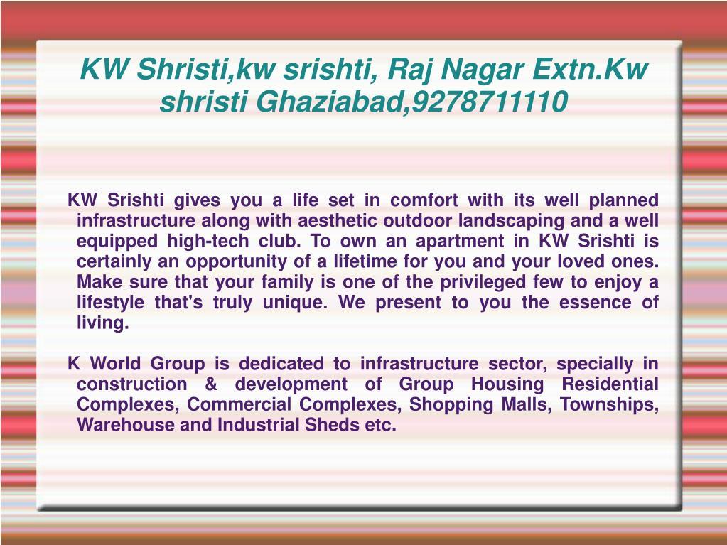 kw shristi kw srishti raj nagar extn kw shristi ghaziabad 9278711110 l.