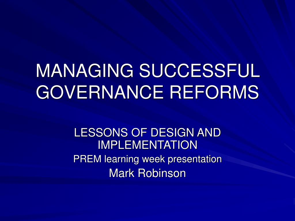managing successful governance reforms l.