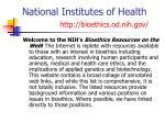 national institutes of health http bioethics od nih gov