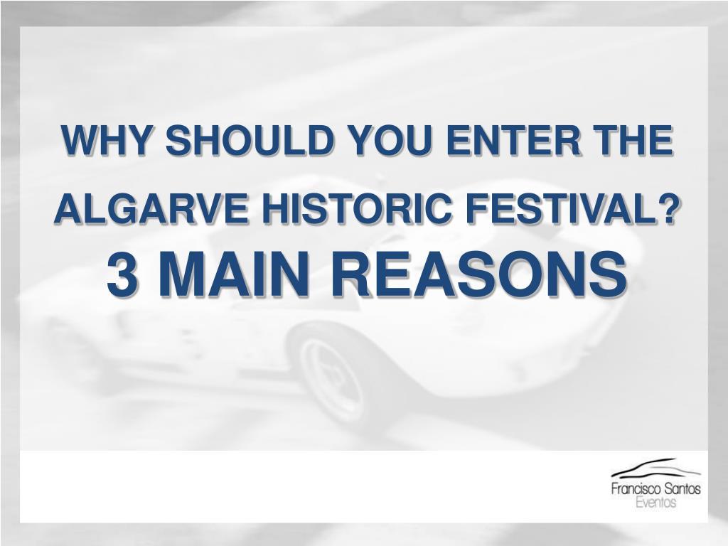 WHY SHOULD YOU ENTER THE ALGARVE HISTORIC FESTIVAL?