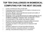 top ten challenges in biomedical computing for the next decade
