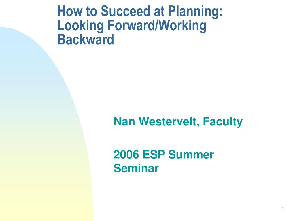 how to succeed at planning looking forward working backward l.